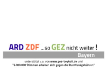 ARD, ZDF ... so GEZ nicht weiter! ZahlungsZWANG STOP! RundfunkREFORM JETZT! (Bayern)