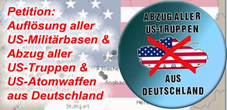 Auflösung aller US-Militärbasen und Abzug aller US-Truppen und US-Atomwaffen aus Deutschland
