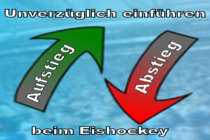 German Ice Hockey - sportive promotion and relegation - immediately!