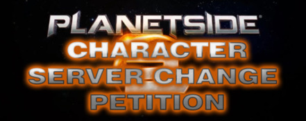 Bild zur Petition mit dem Thema: Planetside 2  Character/Server Change Petition (SOE)