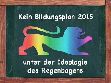 Zukunft – Verantwortung – Lernen: Kein Bildungsplan 2015 unter der Ideologie des Regenbogens